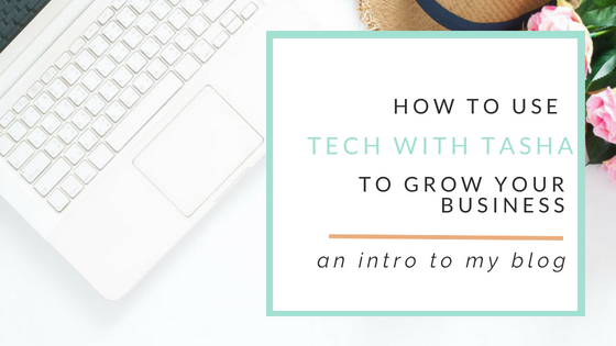 How to use Tech with Tasha to Grow Your Business