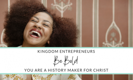 Kingdom Entrepreneur Be Bold